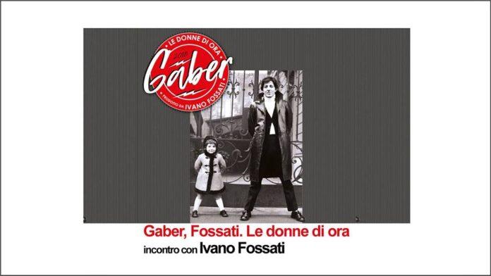 Gaber, Fossati
