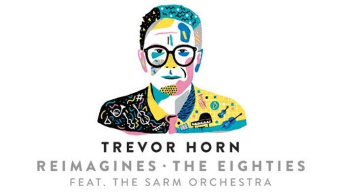 Trevor Horn Reimagines the 80s