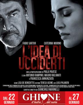 L'idea di ucciderti - locandina Teatro Ghione