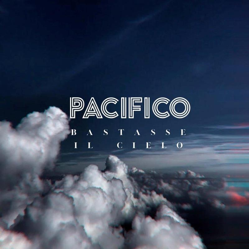 Pacifico- Bastasse il cielo cover