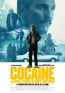 Cocaine - La vera storia di White Boy Rick - locandina