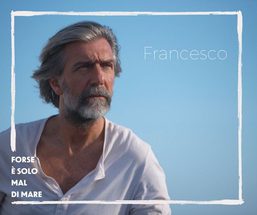 Francesco Ciampi è Francesco in Forse è solo mal di mare