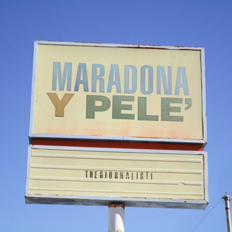 Thegiornalisti - Maradona Y Pelè cover
