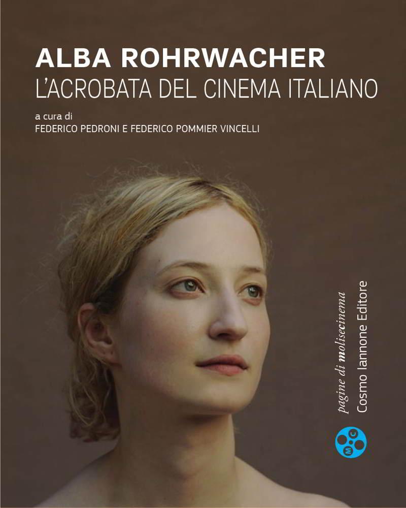 Alba Rohrwacher. L'acrobata del cinema italiano
