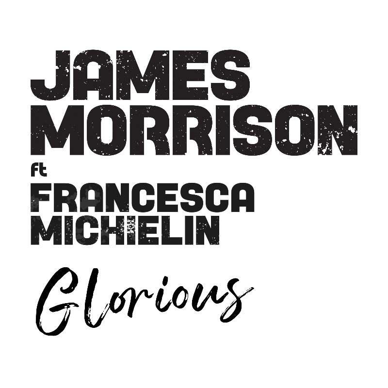James Morrison e Francesca Michielin - Glorious