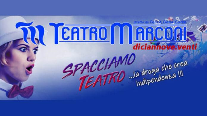 Teatro Marconi, stagione 2019/20: in scena Oppini, Cavallaro e Della Corte