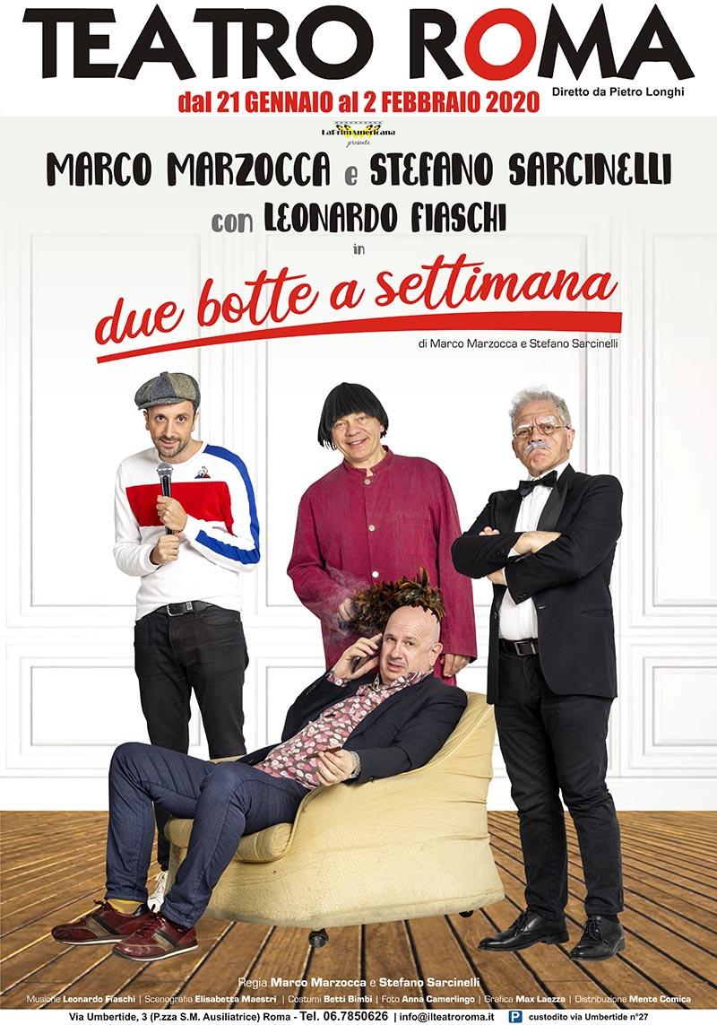 """La locandina di """"Due botte a settimana!"""" con Marco Marzocca, Stefano Sarcinelli e Leonardo Fiaschi"""