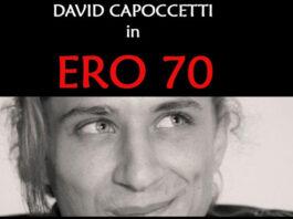 Capoccetti sbarca al Teatro Trastevere con Ero 70, scritto da Bilotta