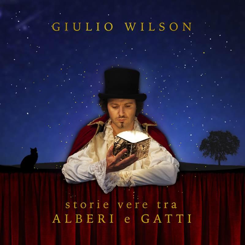 Giulio Wilson - Storie vere tra alberi e gatti cover